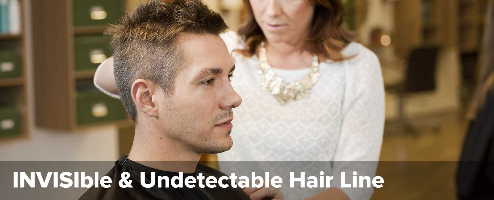 INVISIble Undetectable Hair Line
